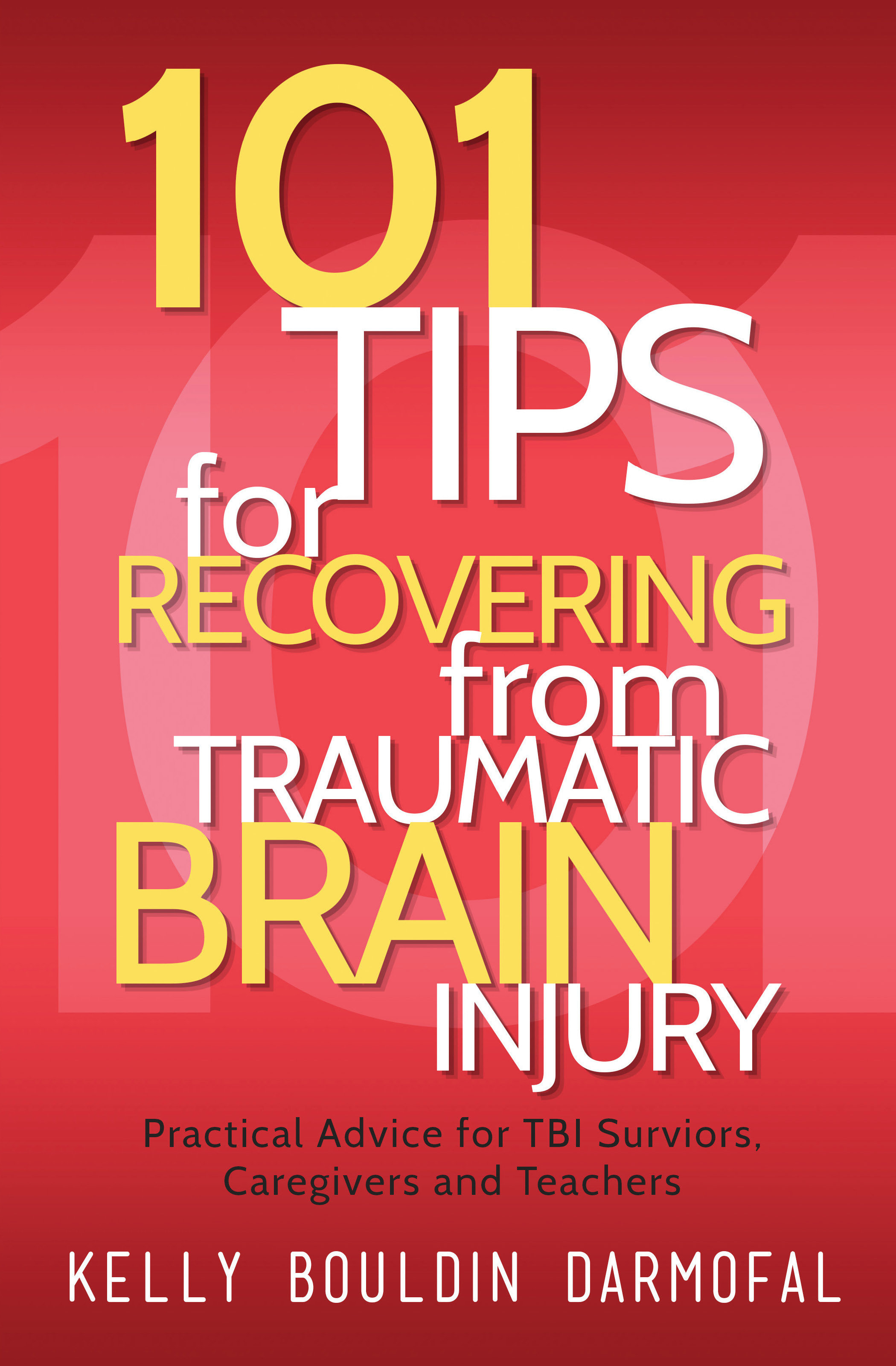 101 Tips for Recovering from Traumatic Brain Injury 978-1-61599-282-9
