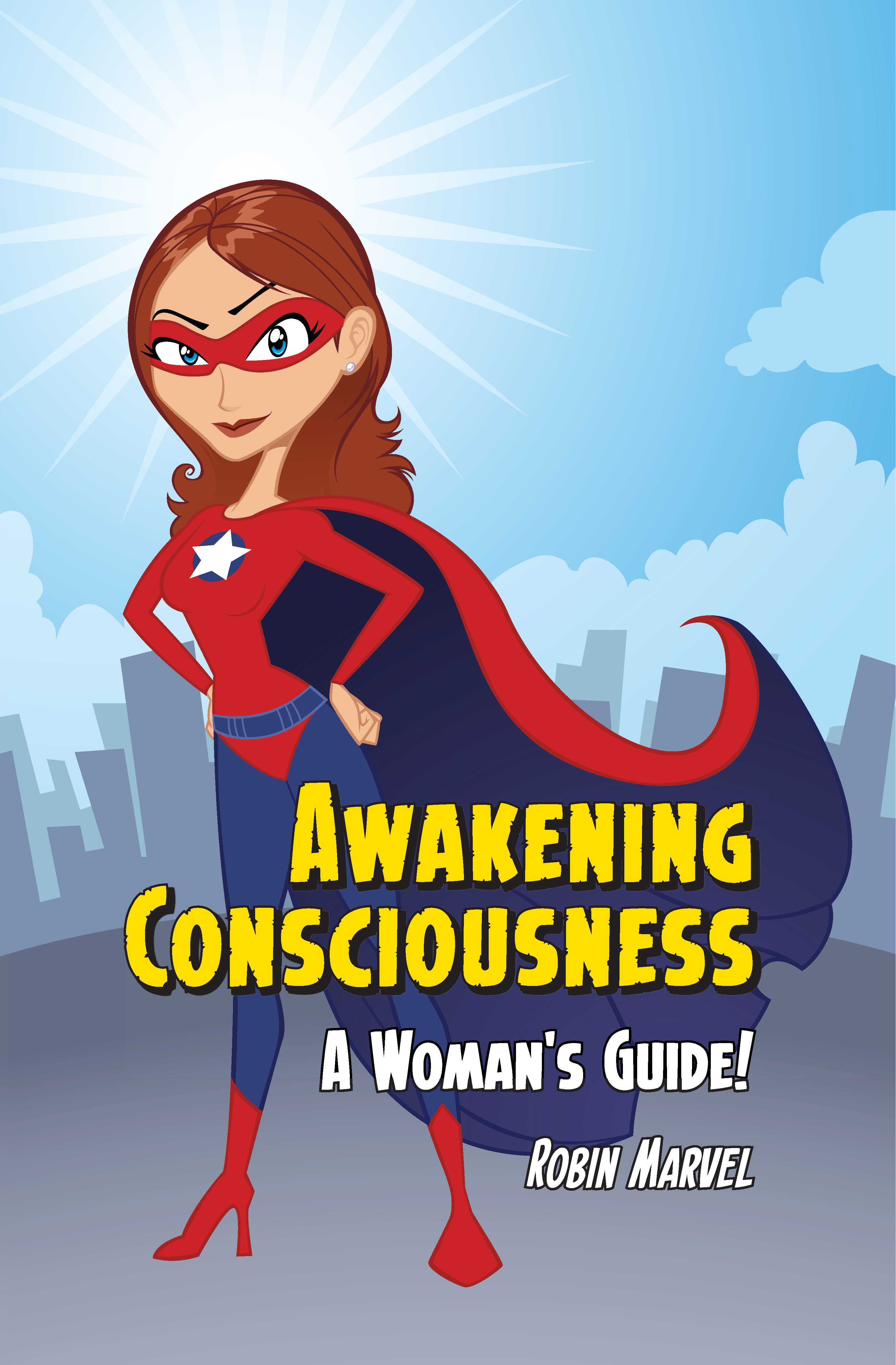 Awakening Consciousness: A Woman's Guide 978-1-61599-064-1