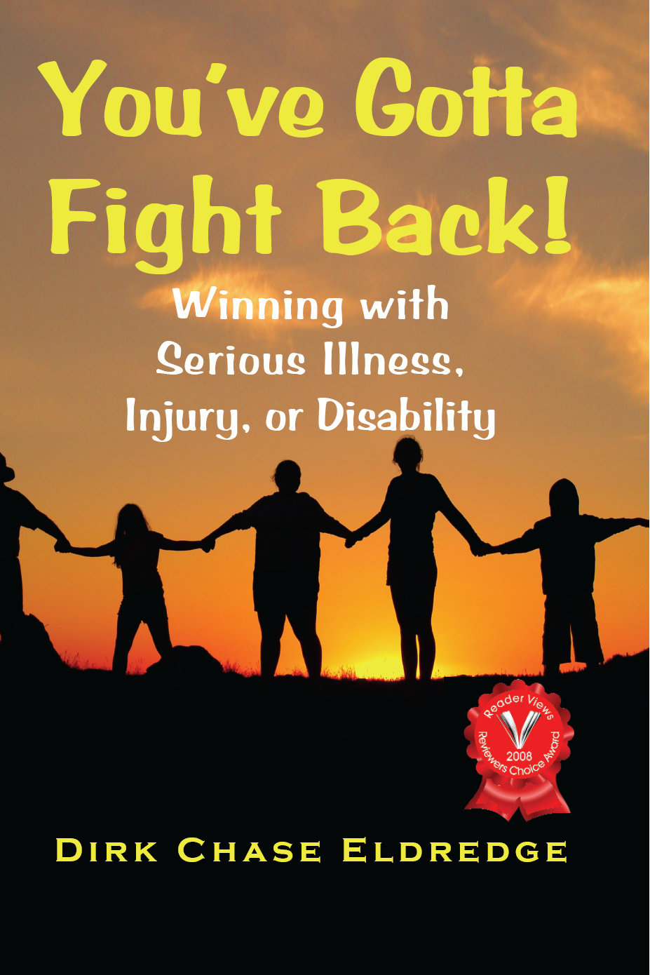 You've Gotta Fight Back!: Winning with serious illness, injury, or disability 978-1-932690-34-7