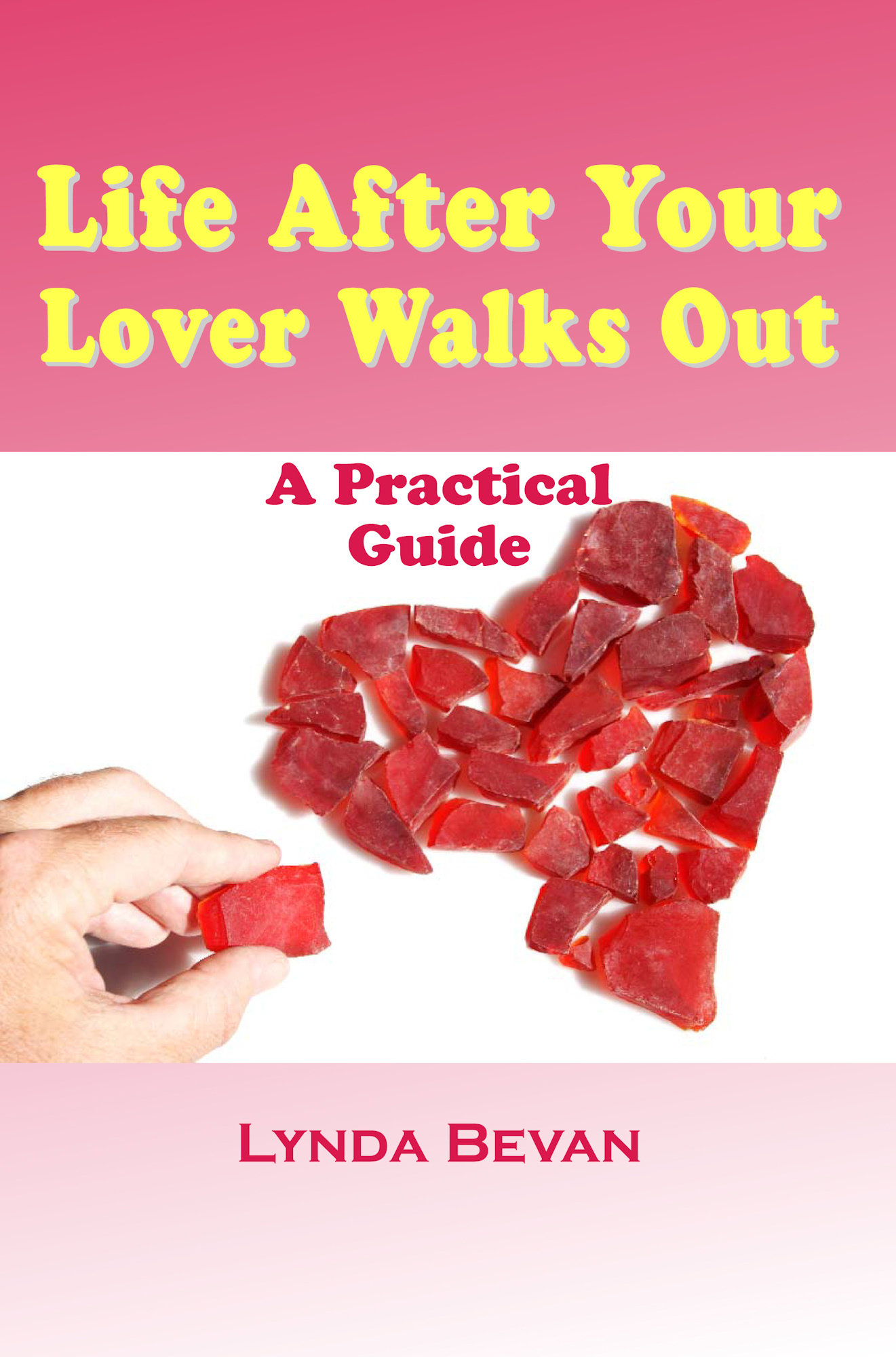 Life After Your Lover Walks Out: A Practical Guide 978-1-932690-26-2