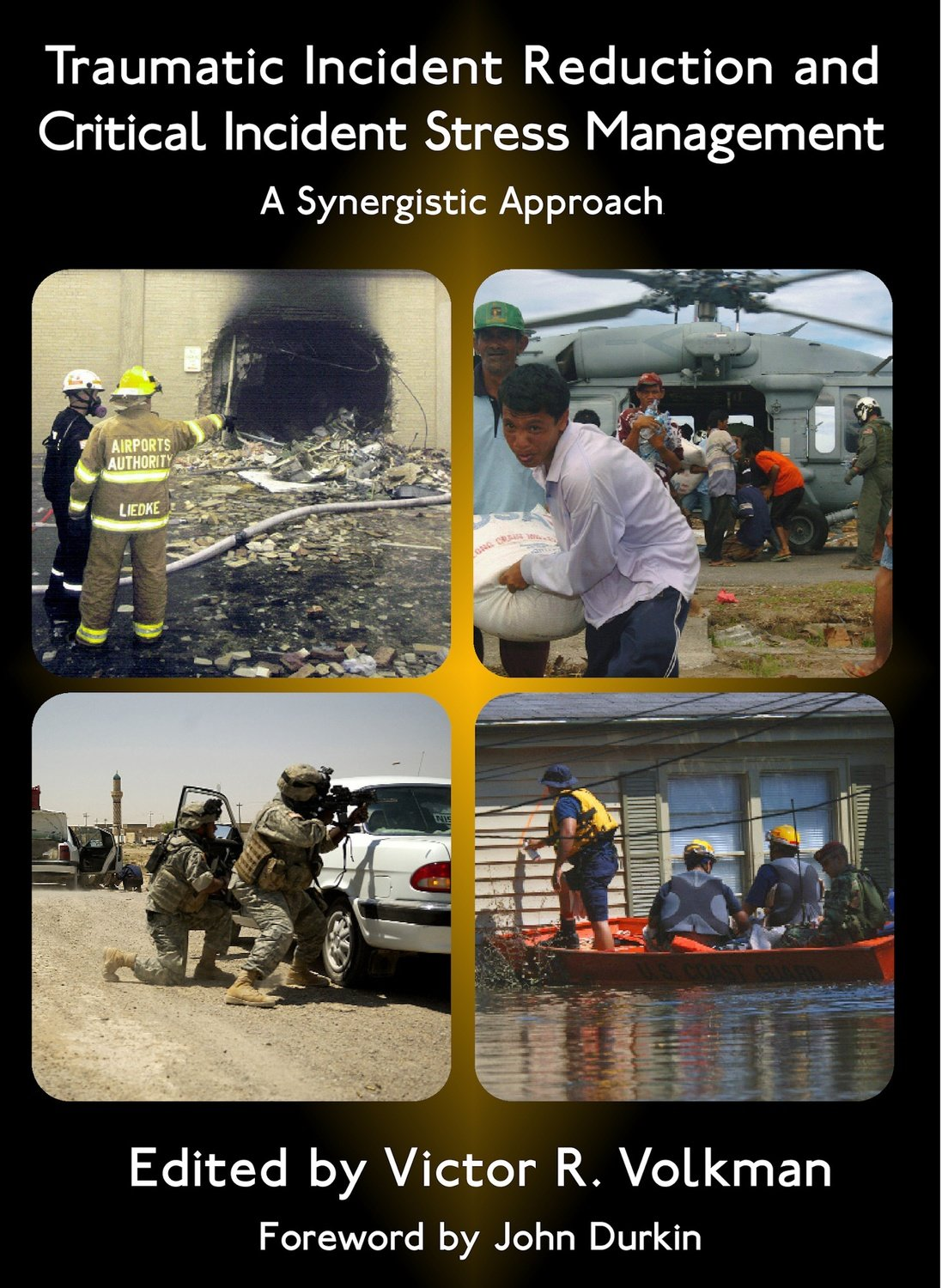 Traumatic Incident Reduction and Critical Incident Stress Management: A Synergistic Approach