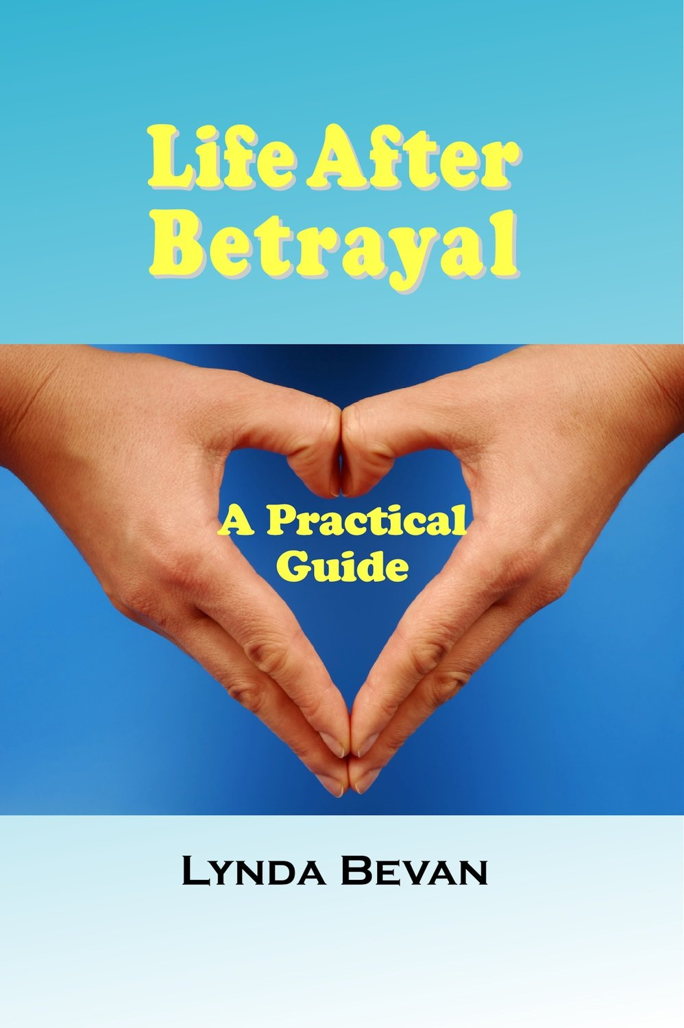 Life After Betrayal: A Practical Guide