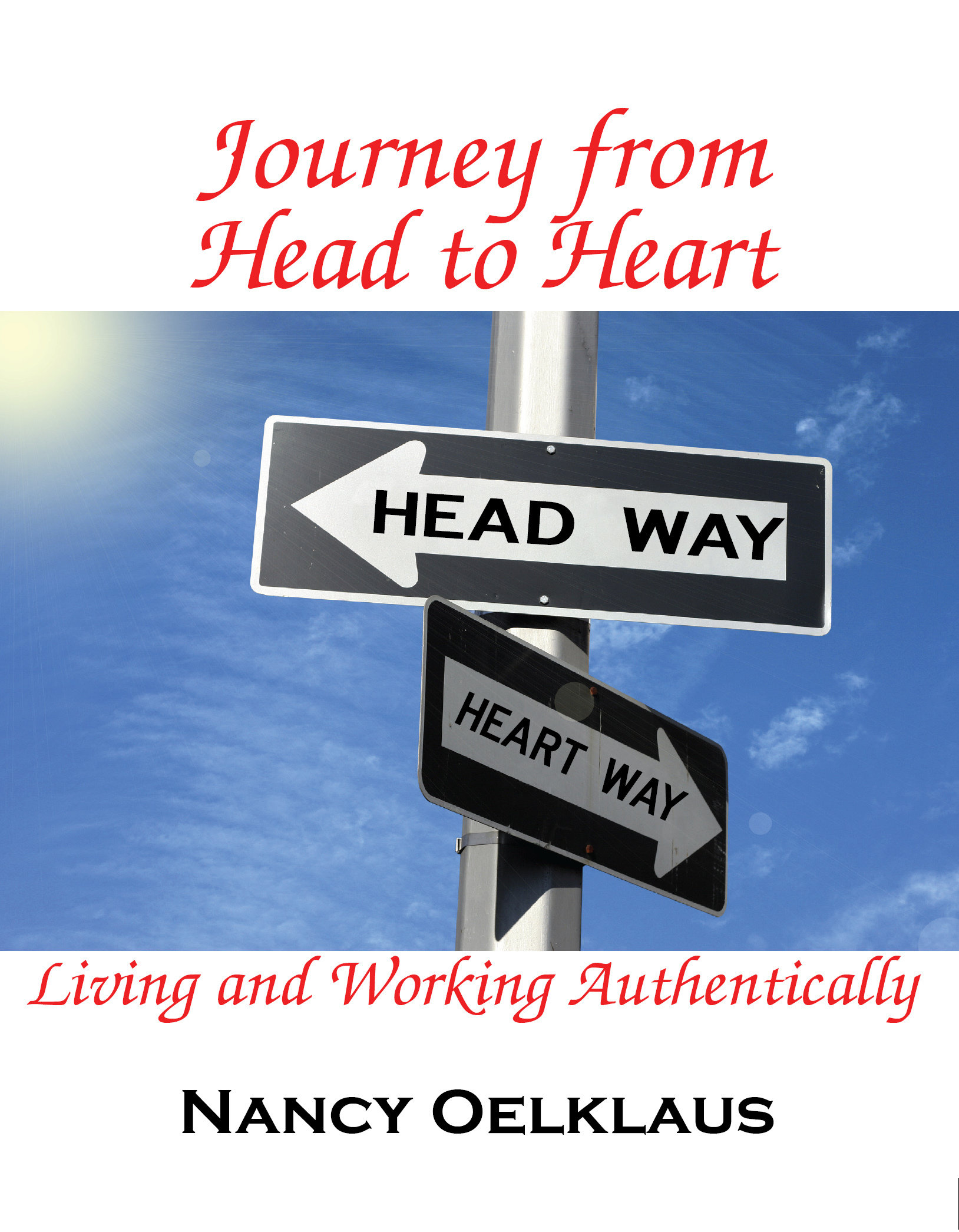 Journey from Head to Heart: Living and Working Authentically 978-1-932690-43-9