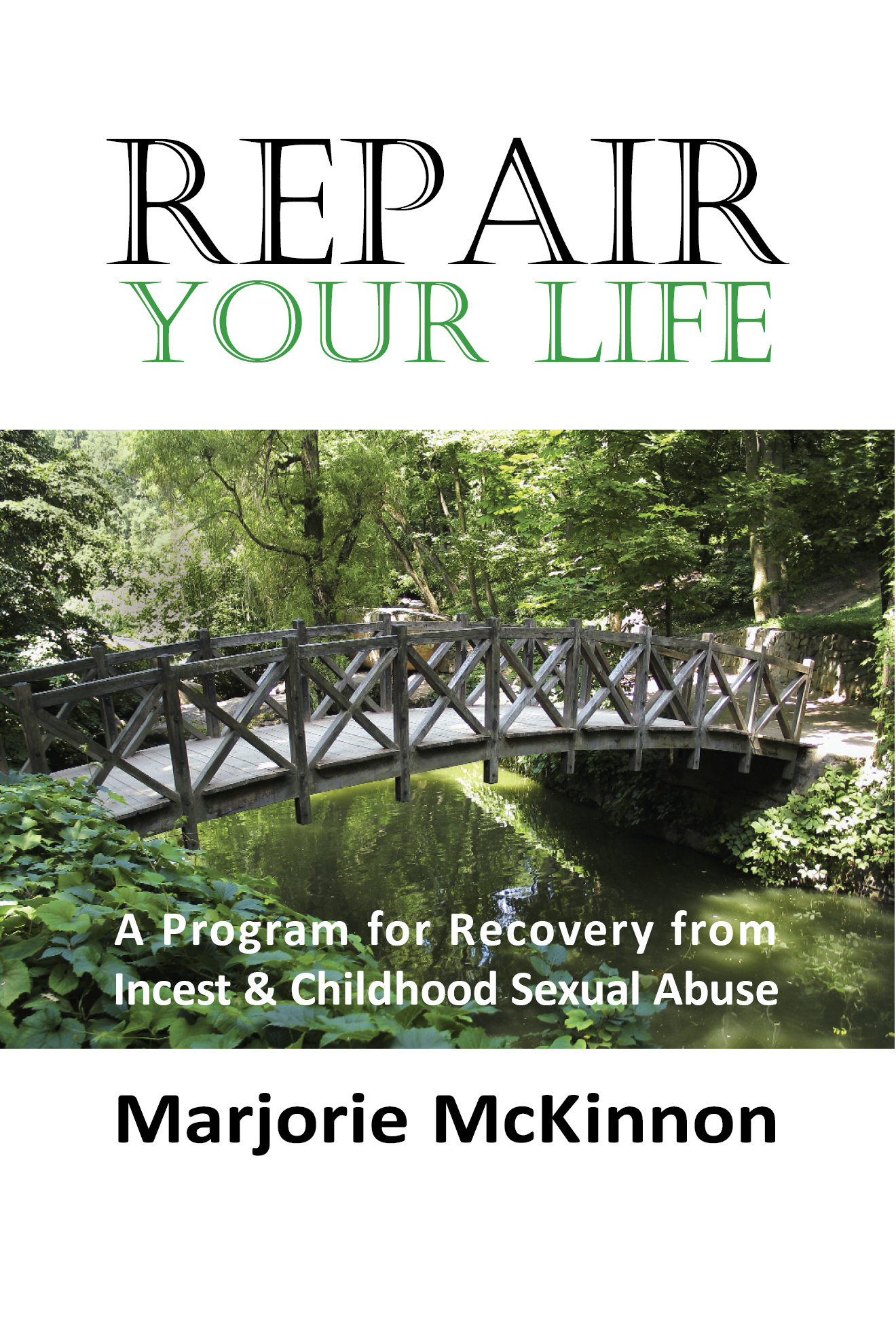 REPAIR Your Life: A Program for Recovery from Incest & Childhood Sexual Abuse 978-1-932690-52-1