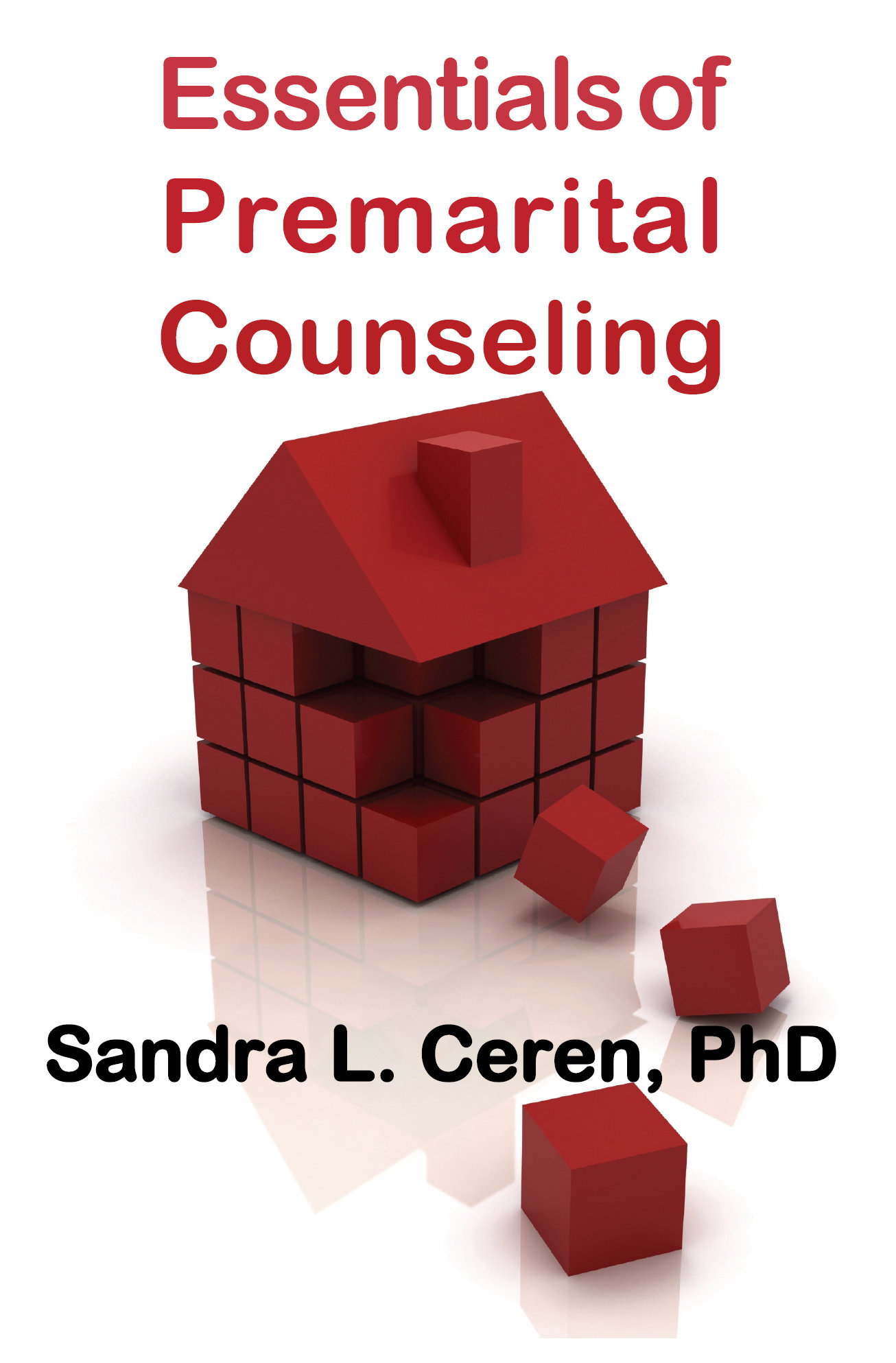 Essentials of Pre-Marital Counseling: Creating Compatible Couples 978-1-932690-66-8