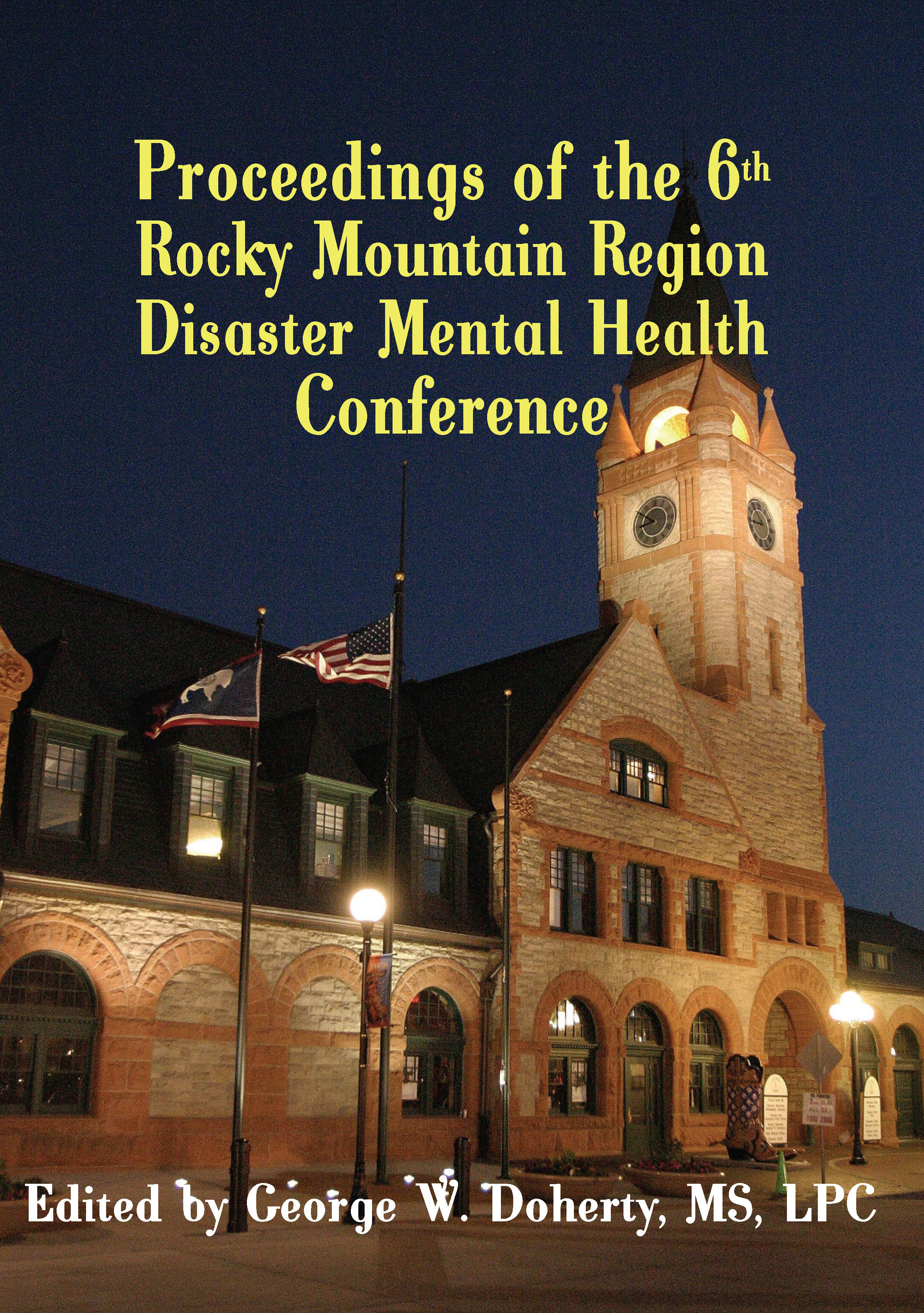 From Crisis to Recovery: Proceedings of the 6th Annual Rocky Mountain Disaster Mental Health Conference 978-1-932690-56-9