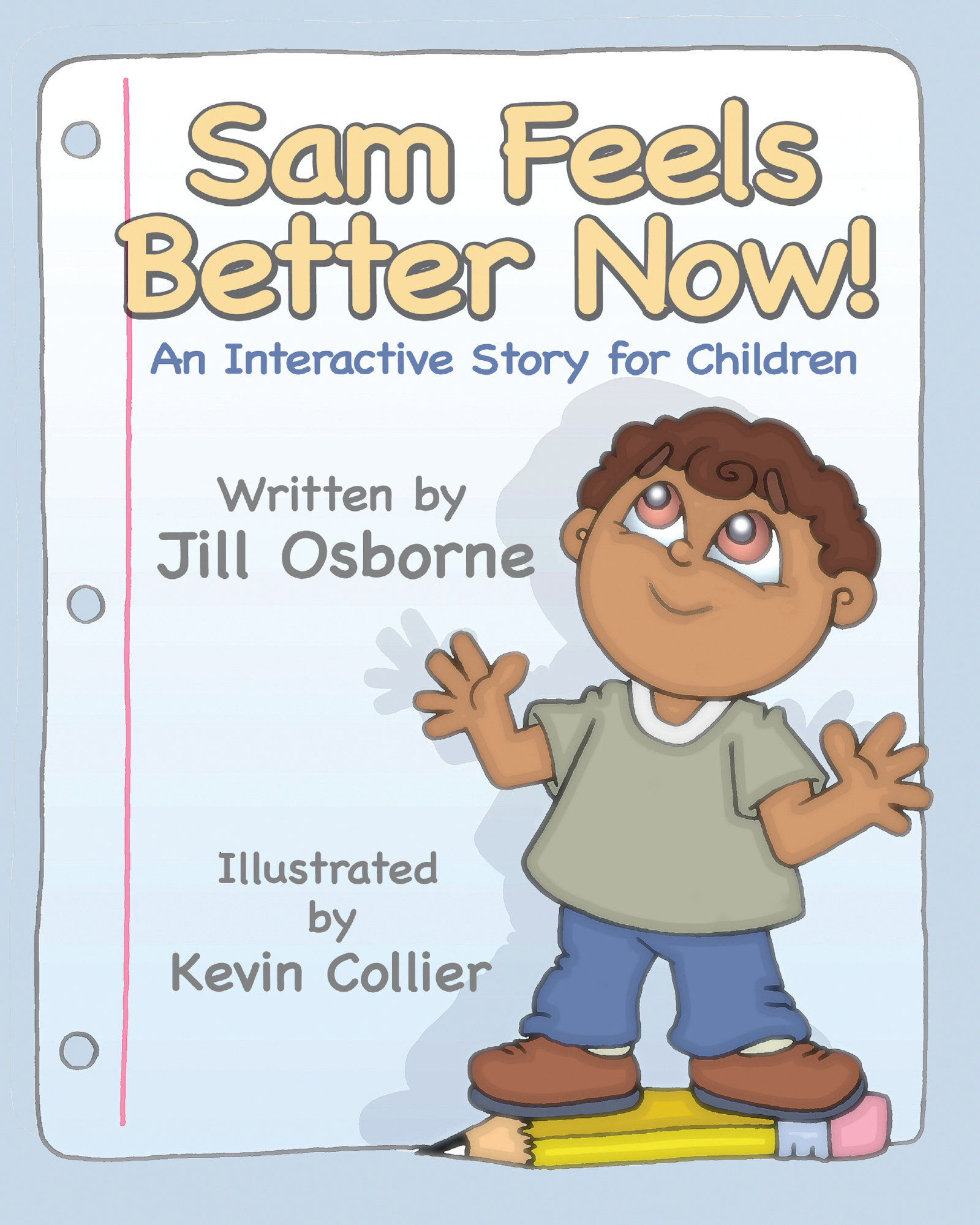 Sam Feels Better Now!: An Interactive Story For Children 978-1-932690-60-6