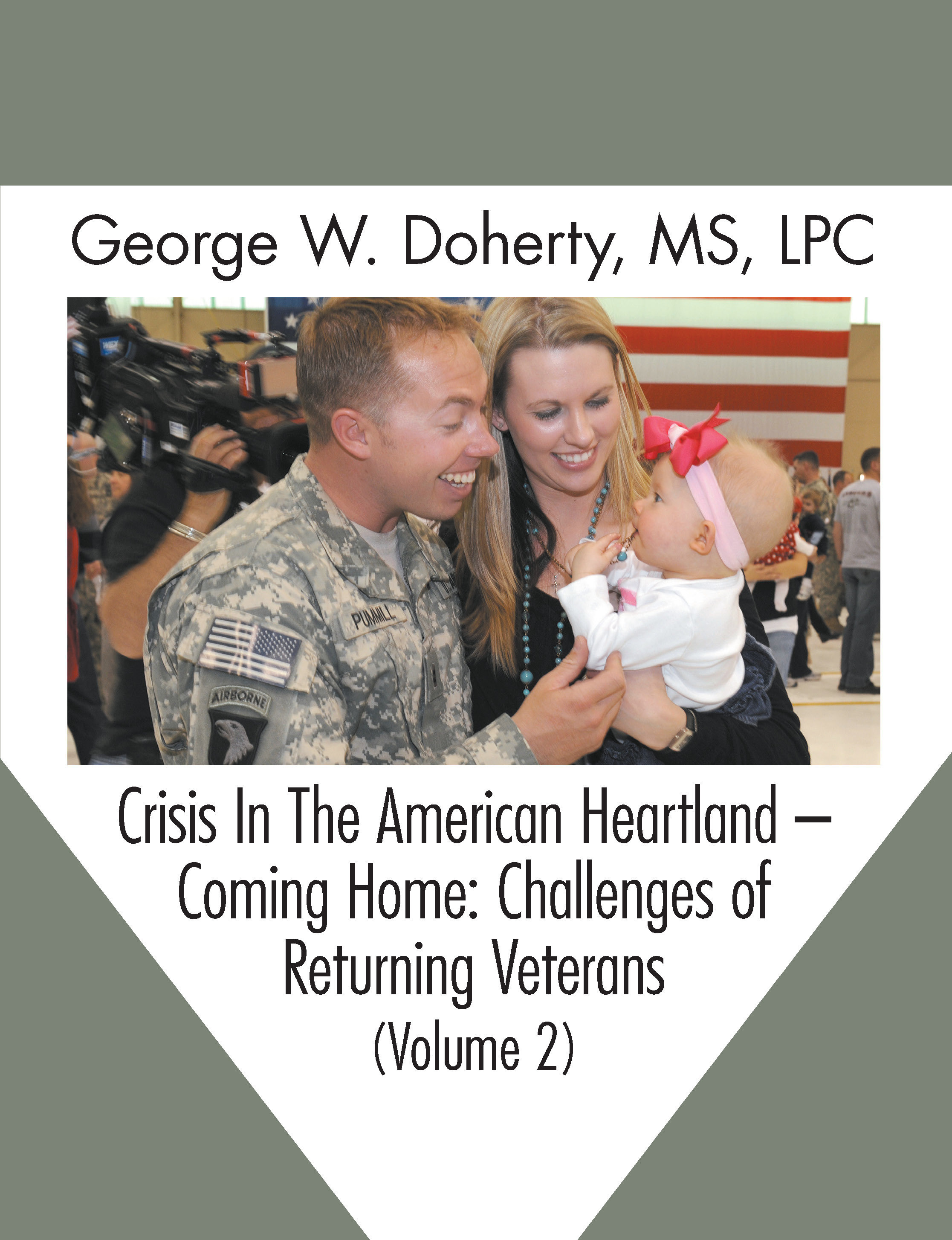 Crisis in the American Heartland -- Coming Home: Challenges of Returning Veterans (Volume 2) 978-1-61599-153-2