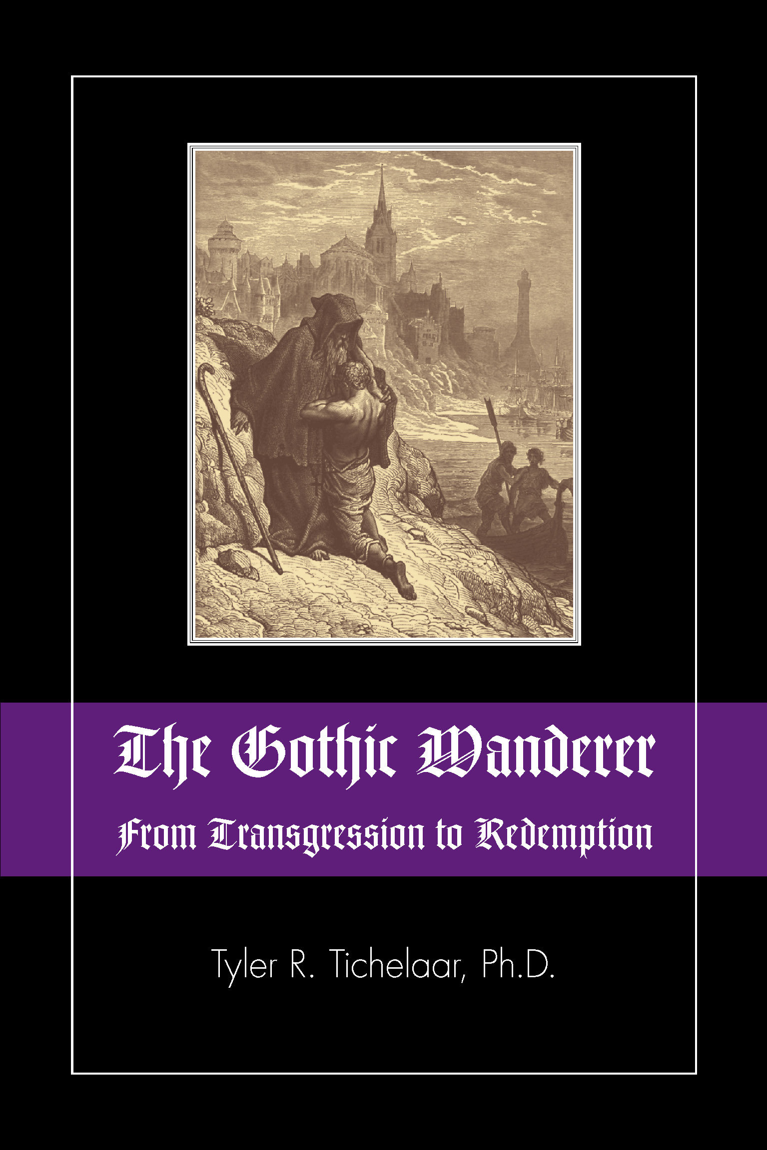 The Gothic Wanderer: From Transgression to Redemption; Gothic Literature from 1794 - present 978-1-61599-138-9