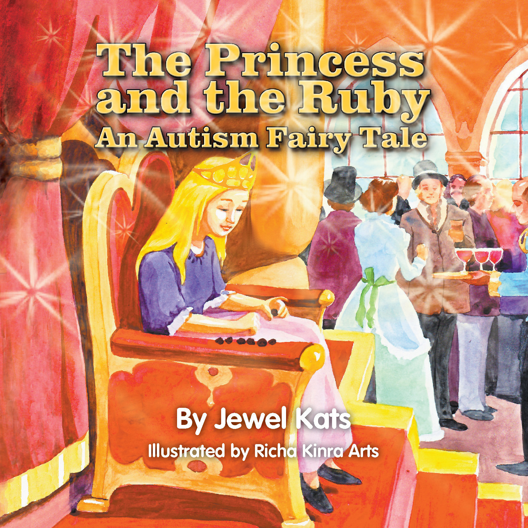 The Princess and the Ruby: An Autism Fairy Tale 978-1-61599-175-4
