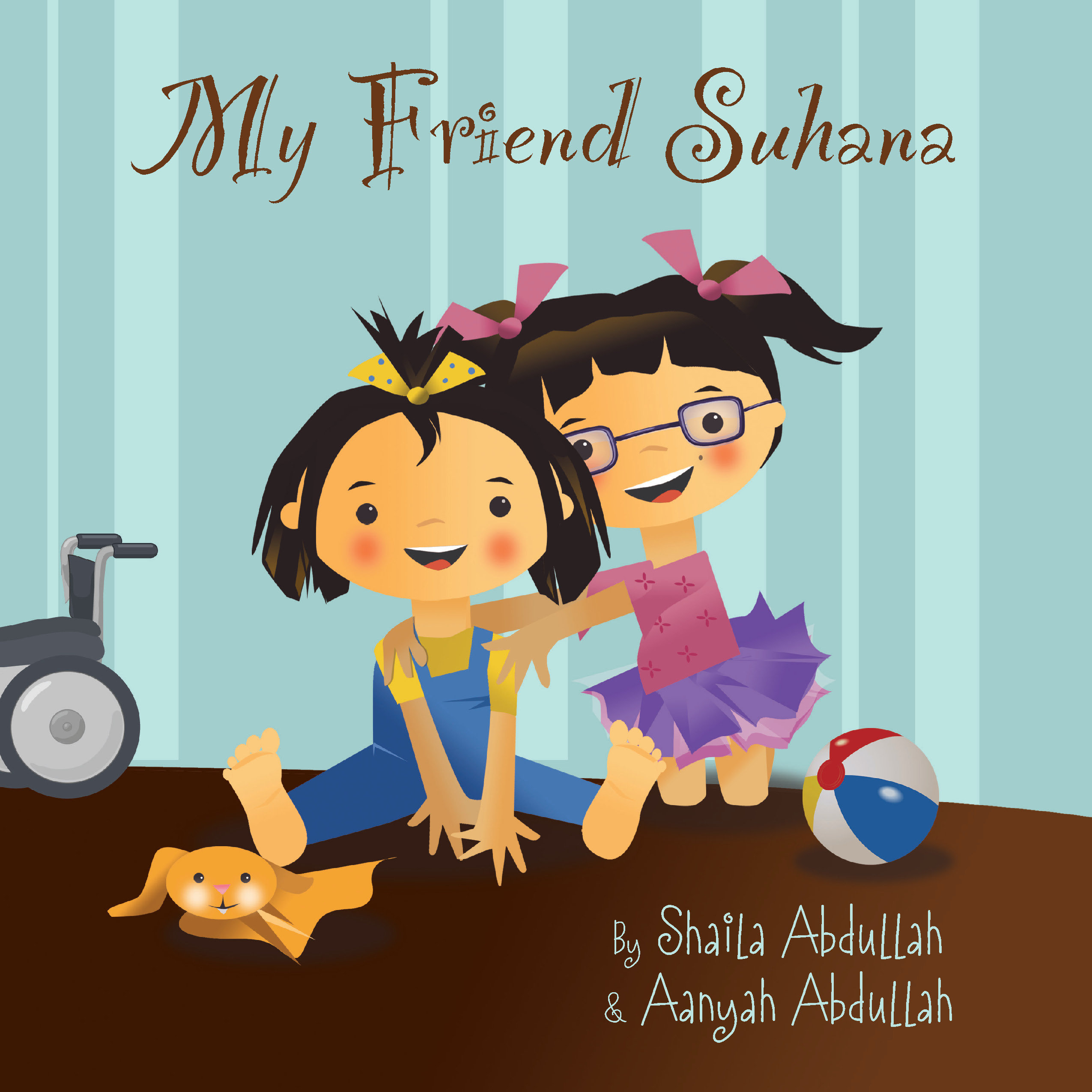 My Friend Suhana: A Story of Friendship and Cerebral Palsy 978-1-61599-211-9
