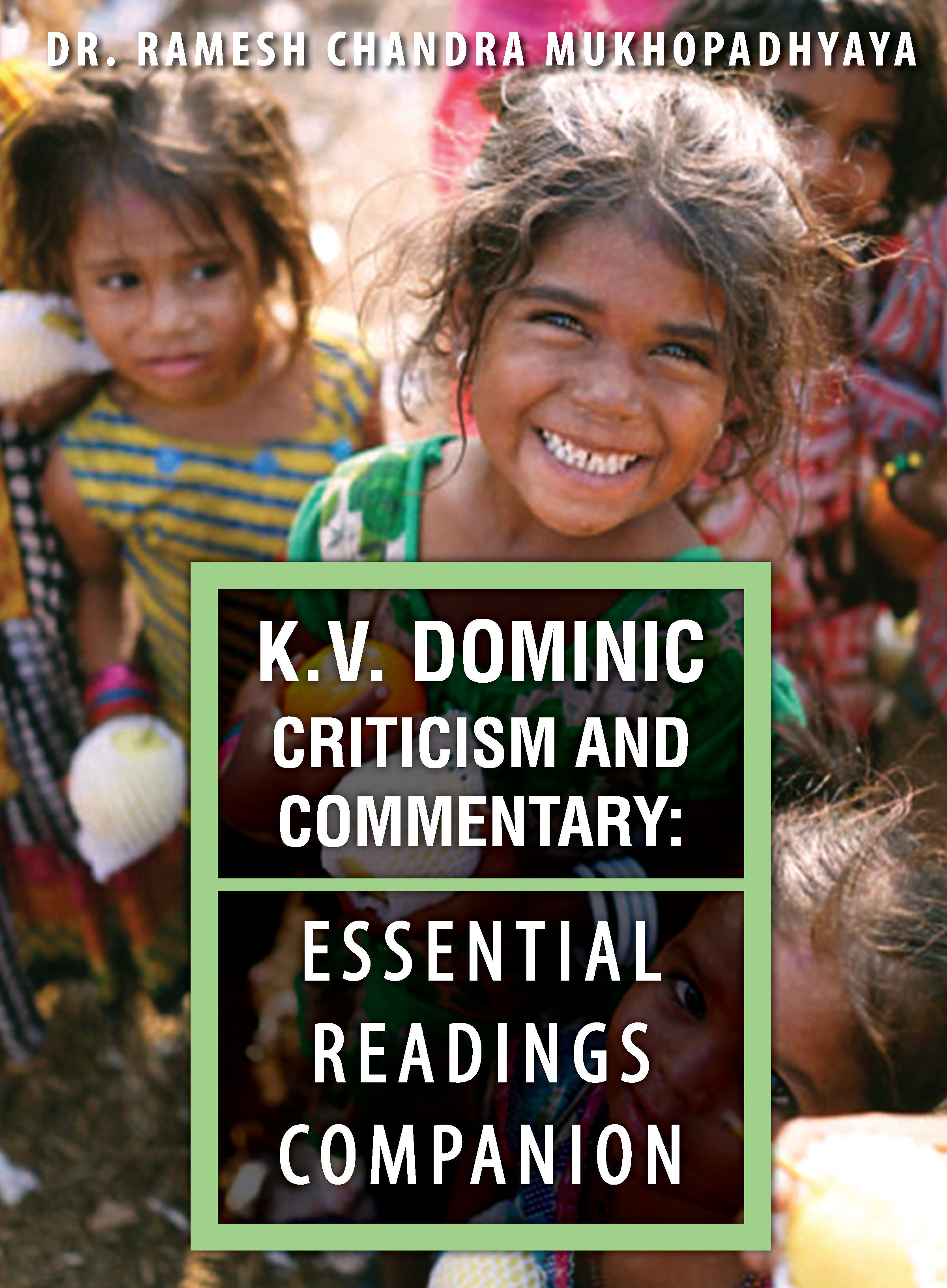 K.V. Dominic Criticism and Commentary: Essential Readings Companion 978-1-61599-357-4