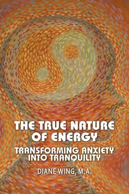 The True Nature of Energy: Transforming Anxiety into Tranquility