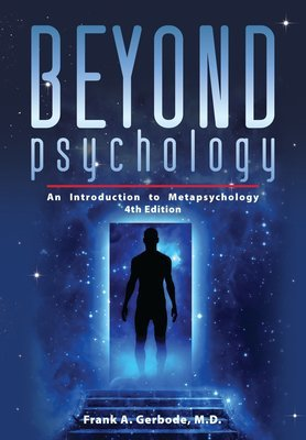 Beyond Psychology: An Introduction to Metapsychology