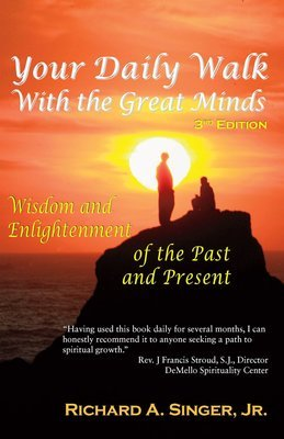 Your Daily Walk with The Great Minds: Wisdom and Enlightenment of the Past and Present