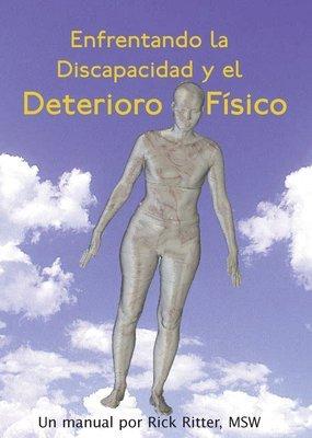 Enfrentando la Discapacidad y el Deterioro F�sico: Un Manual