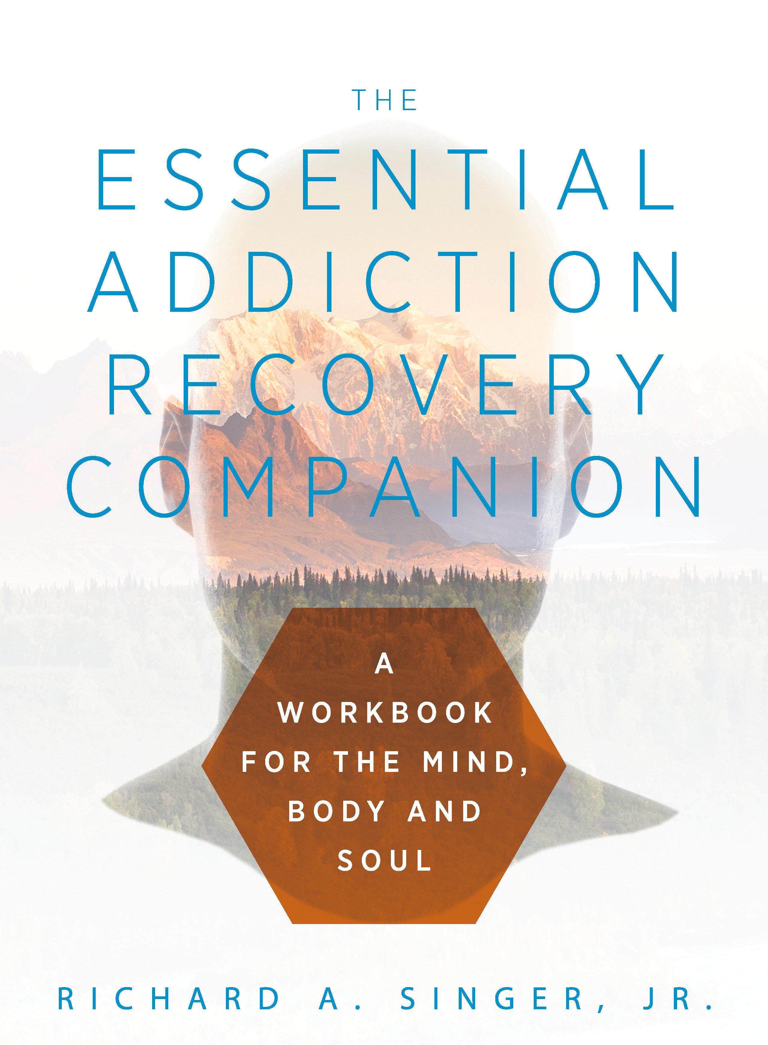 Essential Addiction Recovery Companion 978-1-61599-402-1