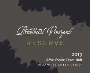2013 Rêve Reserve Estate Pinot Noir