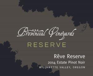 2014 Rêve Reserve Estate Pinot Noir