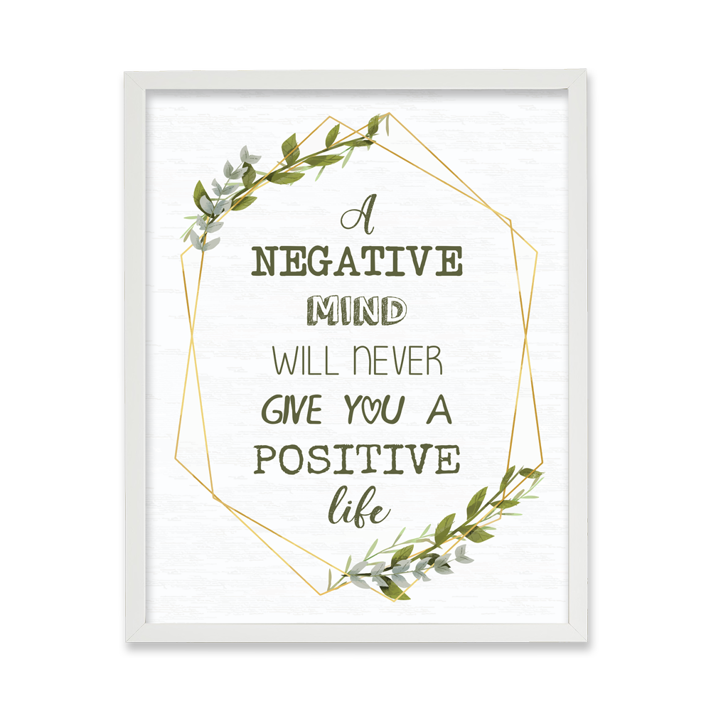 A negative mind...positive life