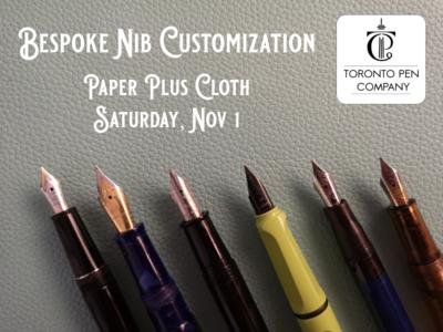 Nib Customization - Paper Plus Cloth (Sat. November 1st)