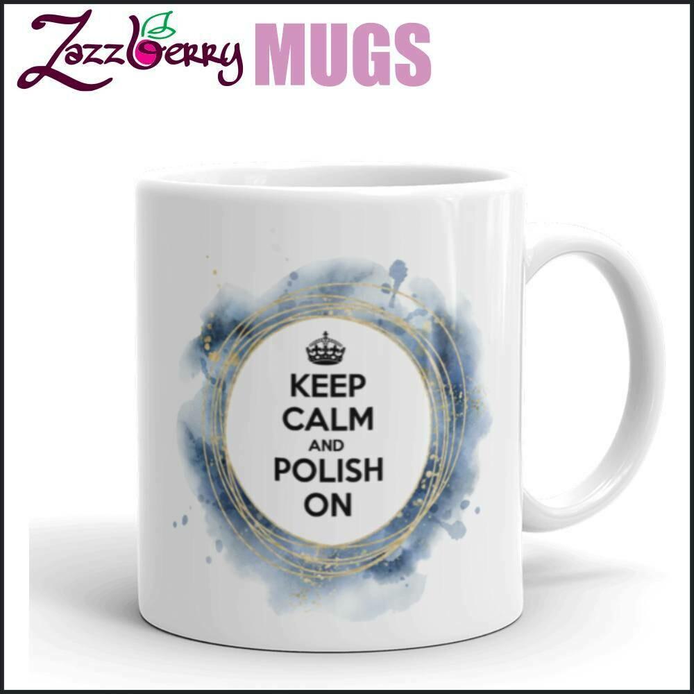 Keep Calm and Polish On