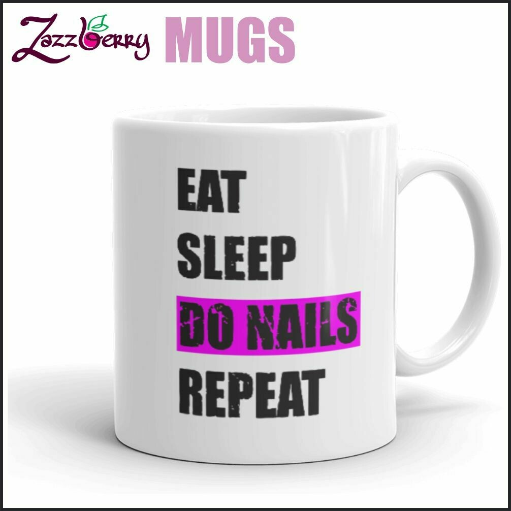 Eat Sleep Do Nails Repeat
