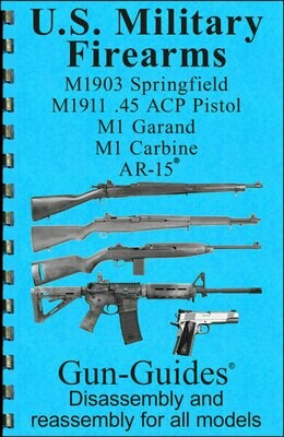 U.S. Military Firearms- Compilation of 5 Gun-Guides® - FREE SHIPPING
