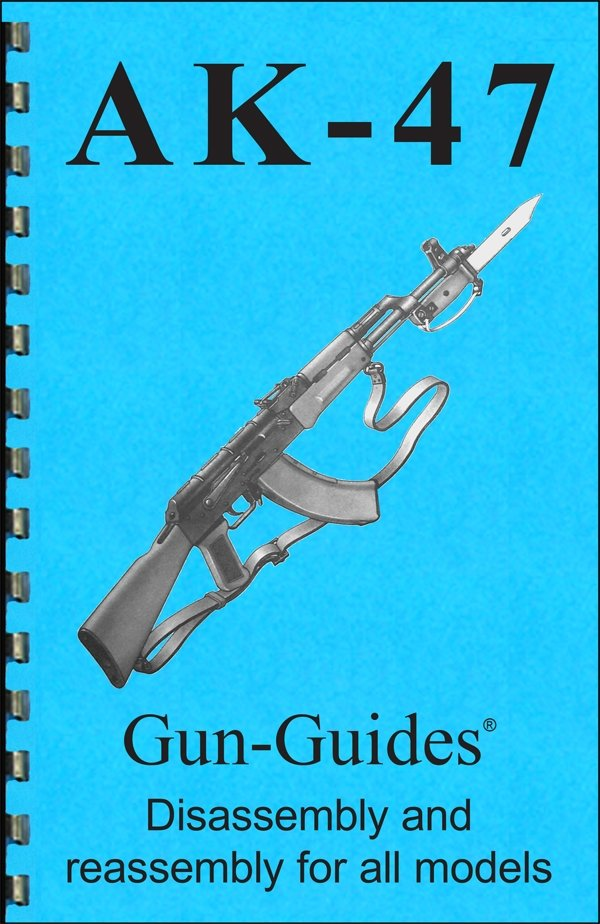 AK-47 Gun-Guides® Disassembly & Reassembly for All Models