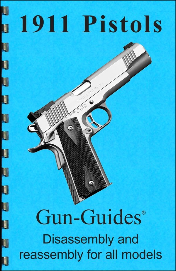 Model 1911 Series Pistols Gun-Guides® Disassembly & Reassembly for All Models
