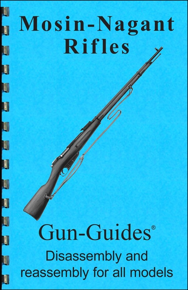Mosin Nagant Rifles Gun-Guides® Disassembly & Reassembly for All Models