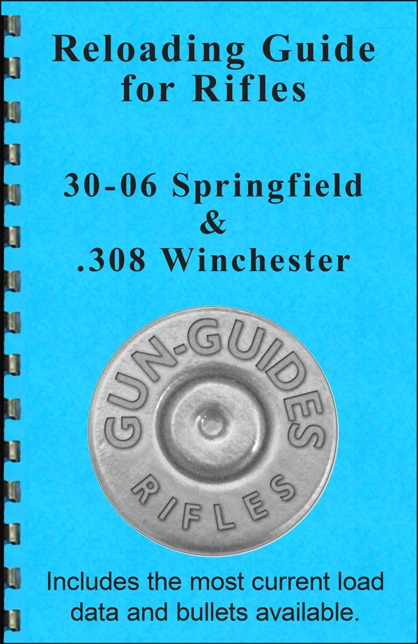 Reloading Guide Rifles - 30-06 Springfield &  308 WInchester Gun-Guides®