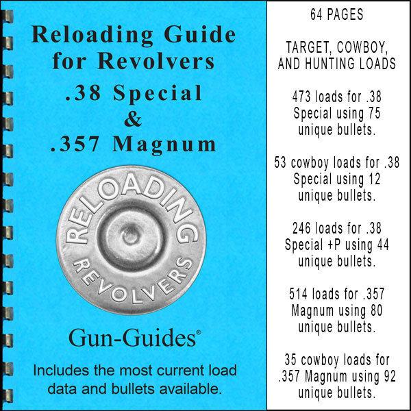 Reloading Guide Revolvers .38 SPL & .357 Magnum Gun-Guides®