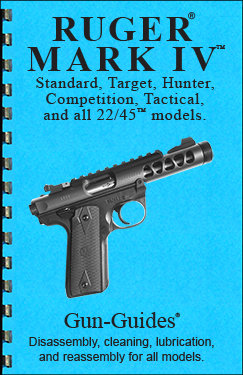 Ruger® Mark IV™ Series Pistols Gun-Guides® Disassembly & Reassembly for All Models