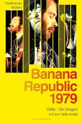 Banana Republic 1979- Dalla, De Gregori e il tour della svolta