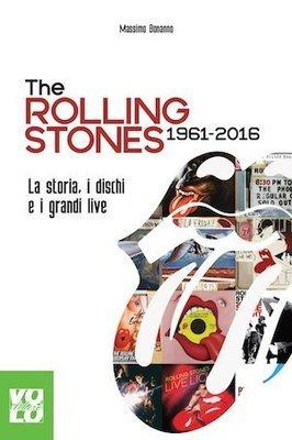 The Rolling Stones 1961-2016 - di Massimo Bonanno