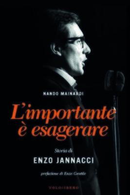 L'importante è esagerare - Storia di Enzo Jannacci