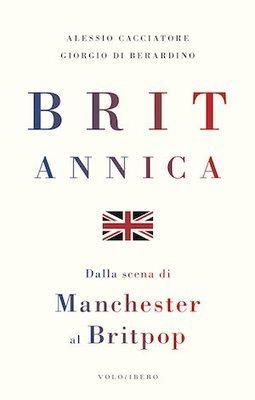 Britannica - Dalla scena di Manchester al Britpop