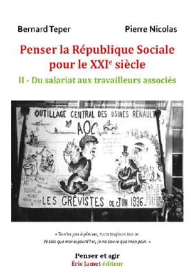 Penser la République Sociale pour le XXI e siècle - Tome 2