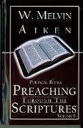 Preaching Through the Scriptures Volume 6: Poetical Books By Dr. W. Melvin Aiken 00007