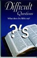 Difficult Questions:  What does the Bible say? by Dr. W. Melvin Aiken 00019