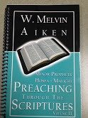 Preaching Through the Scriptures Volume 13:  Minor Prophets Hosea - Malichi by Dr. W. Melvin Aiken