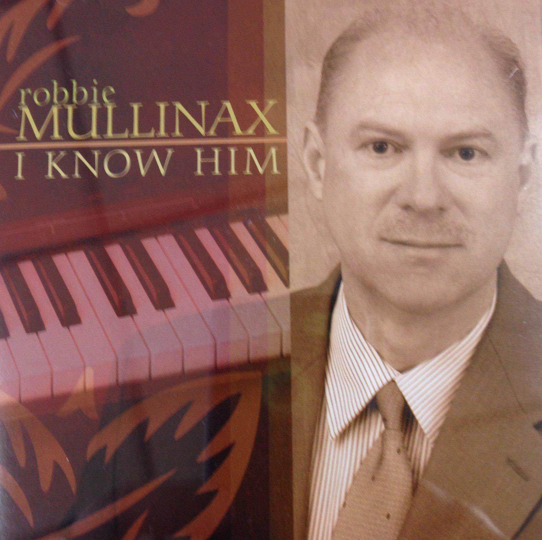 Robbie Mullinax:  I Know Him