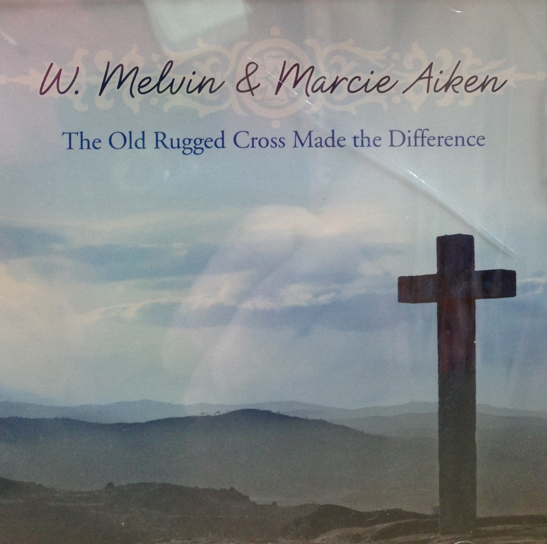 W. Melvin & Marcie Aiken:  The Old Rugged Cross Made the Difference 00028