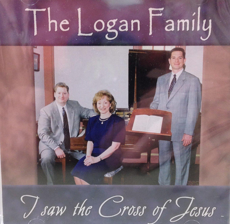 The Logan Family:  I saw the Cross of Jesus
