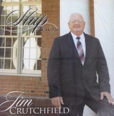 Jim Crutchfield:  Ship Ahoy