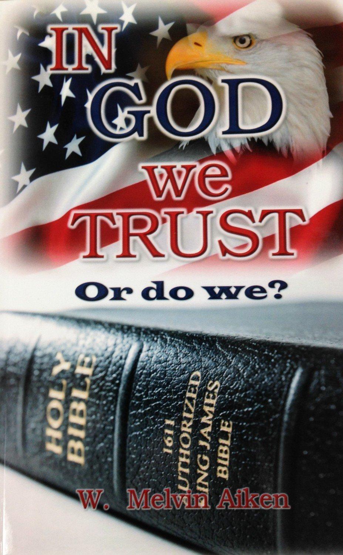 In God We Trust or do we? By Dr. W. Melvin Aiken