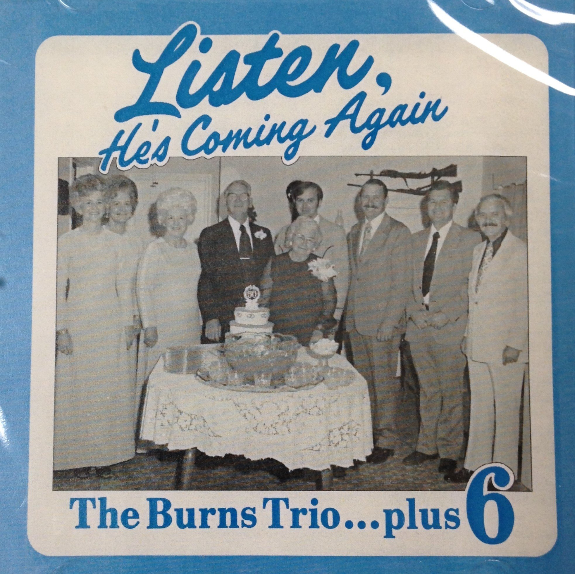 The Burns Trio:  Listen, He's Coming Again  CD 00036
