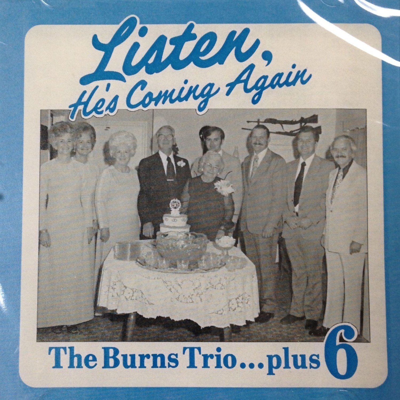 The Burns Trio:  Listen, He's Coming Again  CD