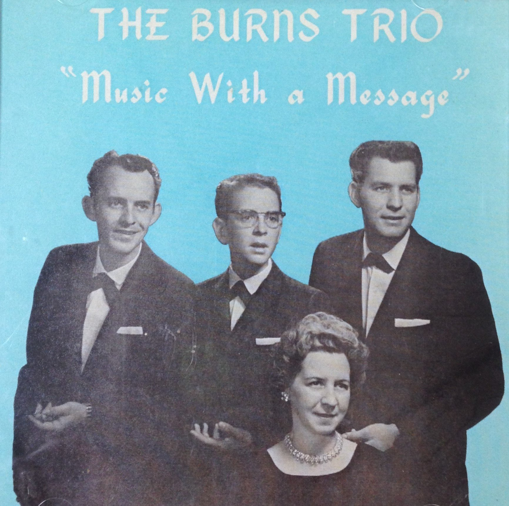 The Burns Trio:  Music With a Message  CD 00038